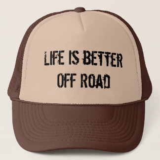 Life is Better Off Road Trucker Hat