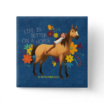 """Life Is Better On A Horse"" Lucky & Spirit Button"