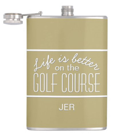 Life is Better on Golf Course Quote Monogram Gold Flask