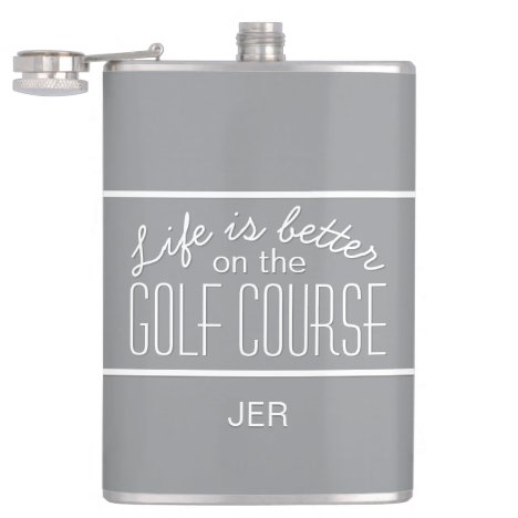Life is Better on Golf Course Quote Monogram Grey Flask