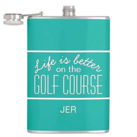 Life is Better on Golf Course Quote Monogram Teal Flask