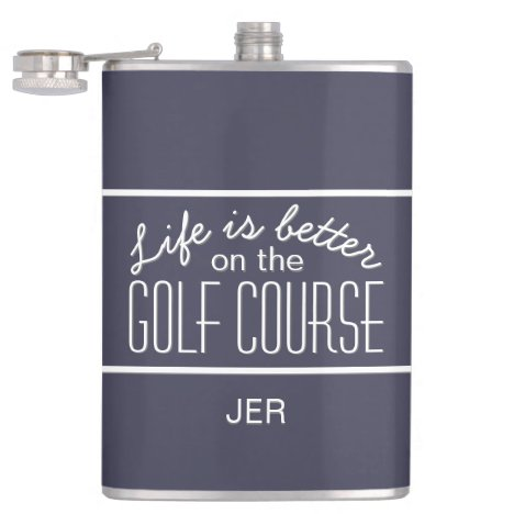 Life is Better on Golf Course Quote Monogrammed Flask