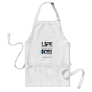 LIFE IS BETTER ON ICE! ADULT APRON