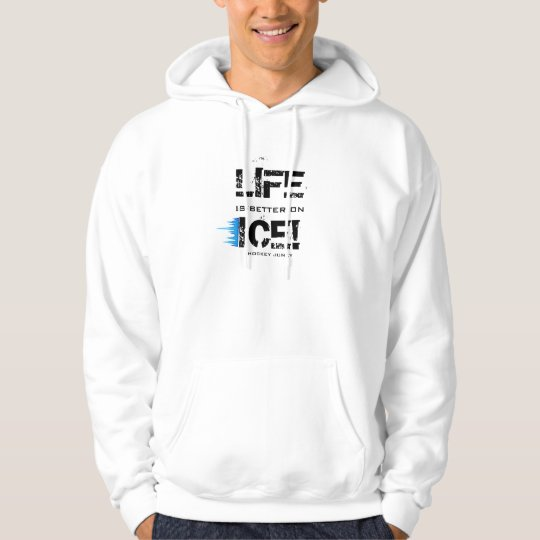 LIFE IS BETTER ON ICE! HOODIE