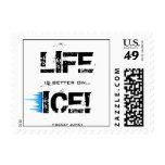 LIFE IS BETTER ON ICE! POSTAGE