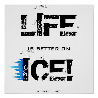 LIFE IS BETTER ON ICE! POSTER