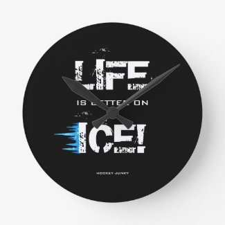 LIFE IS BETTER ON ICE!