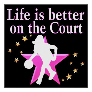 LIFE IS BETTER ON THE COURT POSTER