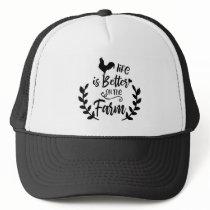 Life is better on the Farm words rooster hat