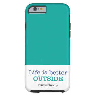 Life is Better Outside Tough iPhone 6 Case