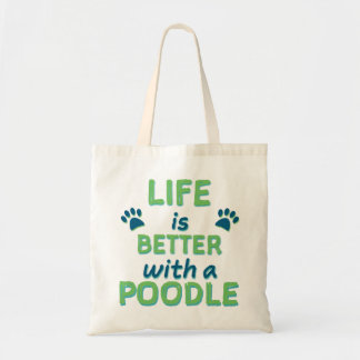 Life is Better Poodle Tote Bag