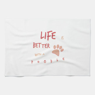 Life is Better Poodle Towel