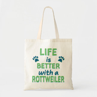 Life is Better Rottweiler Tote Bag
