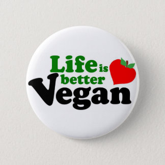 Life is better Vegan Button