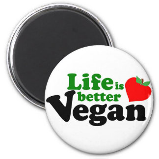 Life is better Vegan Magnet