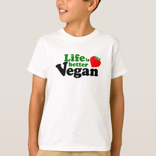 Life is better Vegan T-Shirt