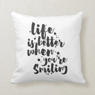 Life Is Better When Smiling - Inspirational Pillow