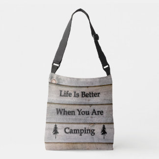 Life is better when you are camping crossbody bag