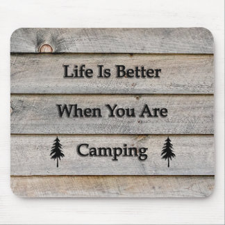 Life is better when you are camping mouse pad