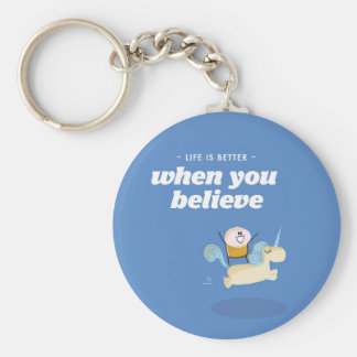Life is better when you believe basic round button keychain