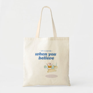 Life is better when you believe tote bag
