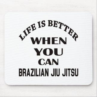 Life Is Better When You Can Brazilian Jiu Jitsu Mouse Pad