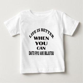 Life Is Better When You Can Daito Ryu Aiki Bujutsu Baby T-Shirt