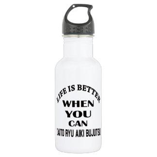 Life Is Better When You Can Daito Ryu Aiki Bujutsu Water Bottle