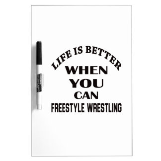 Life Is Better When You Can Freestyle Wrestling Dry-Erase Board