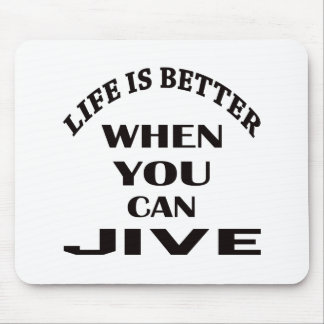 Life is better When you can Jive dance Mouse Pad