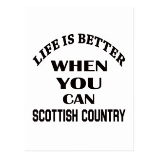 Life is better When you can Scottish Country dance Postcard