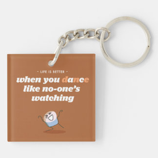 Life is better when you dance keychain