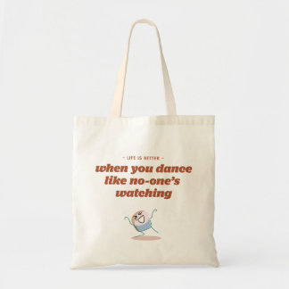 Life is better when you dance tote bag