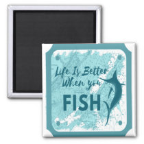Life Is Better When You Fish! Magnet