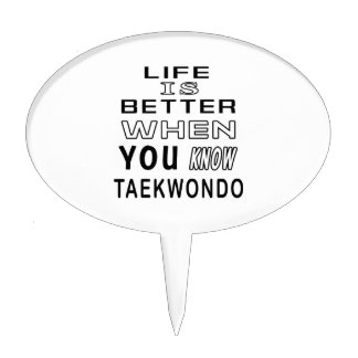 Life is better when you know Taekwondo Cake Picks