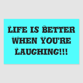 Life is Better When You re Laughing Rectangle Sticker