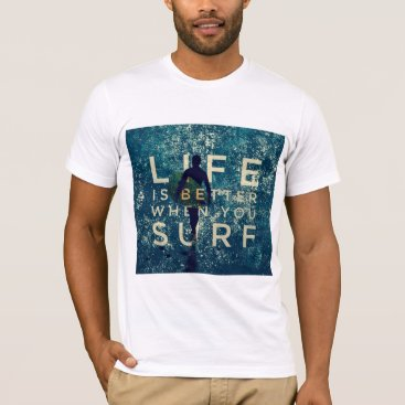 Beach Themed LIFE IS BETTER WHEN YOU SURF - Ocean Green T-Shirt