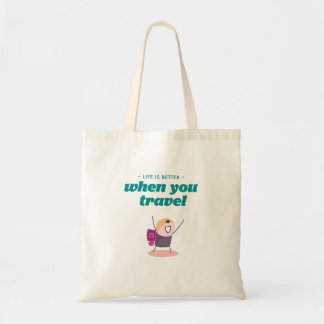 Life is better when you travel tote bag