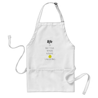 life is better when you're laughing adult apron