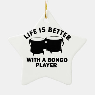 Life is better with a alto bongo ceramic ornament