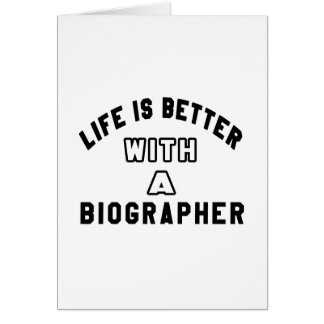 Life Is Better With A Biographer Greeting Cards