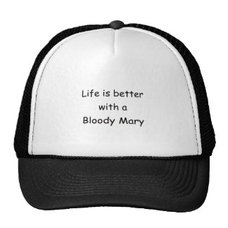 Life Is Better With A Bloody Mary Trucker Hat