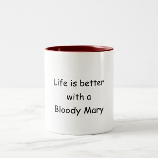 Life Is Better With A Bloody Mary Two-Tone Coffee Mug