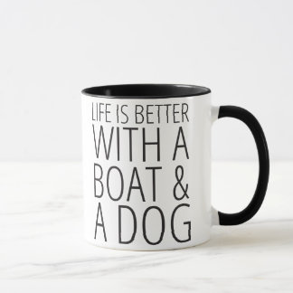 Life is Better With a Boat & a Dog Mug