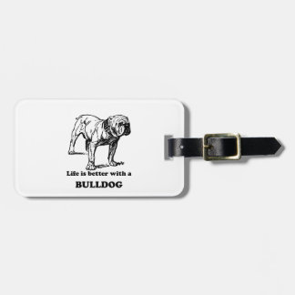 Life Is Better With A Bulldog Travel Bag Tag