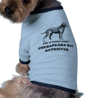 Life Is Better With A Chesapeake Bay Retriever Doggie Tee