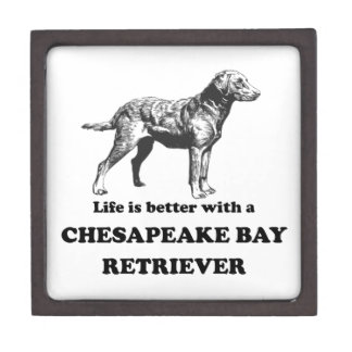 Life Is Better With A Chesapeake Bay Retriever Premium Trinket Boxes