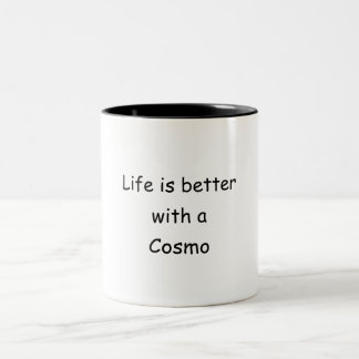 Life Is Better With A Cosmo Two-Tone Coffee Mug