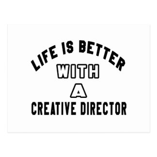 Life Is Better With A Creative director Post Card