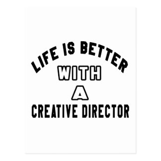 Life Is Better With A Creative director Postcards